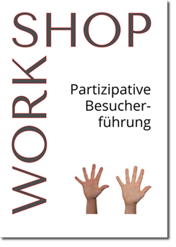 Workshop: Partizipative Besucherführungen in Museen